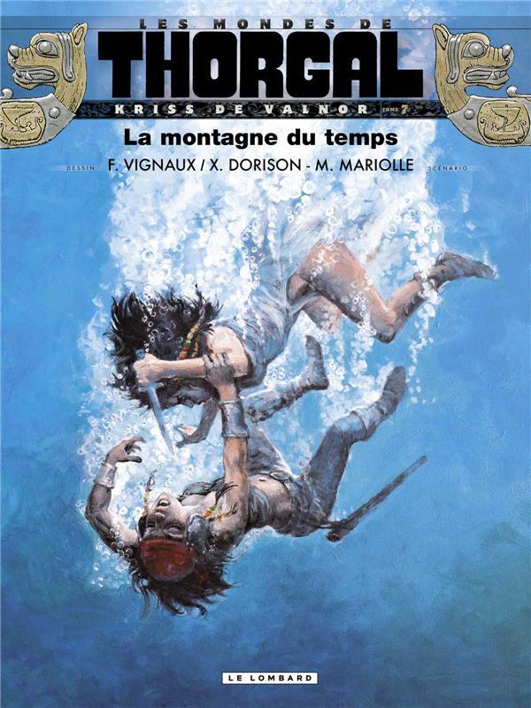 KRISS DE VALNOR(MONDES THORGAL - KRISS DE VALNOR - TOME 7 - LA MONTAGNE DU TEMPS