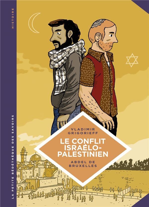 LA PETITE BEDETHEQUE SAVOIRS T18 LE CONFLIT ISRAELO-PALESTINIEN-DEUX PEUPLES CONDAMES A COHABITER