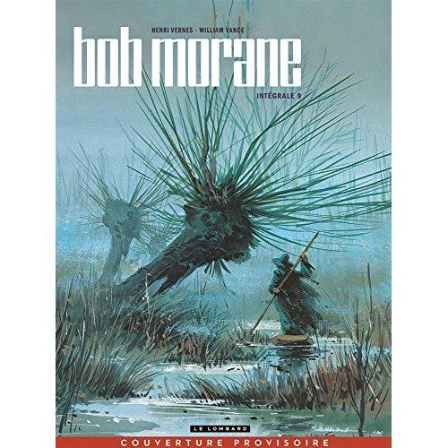 INT BOB MORANE NELLE VERSION T9 INTEGRALE BOB MORANE NOUVELLE VERSION - TOME 9 - INTEGRALE BOB MORAN