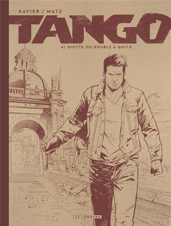 TANGO - TOME 4 - QUITTE OU DOUBLE A QUITO (EDITION NB)