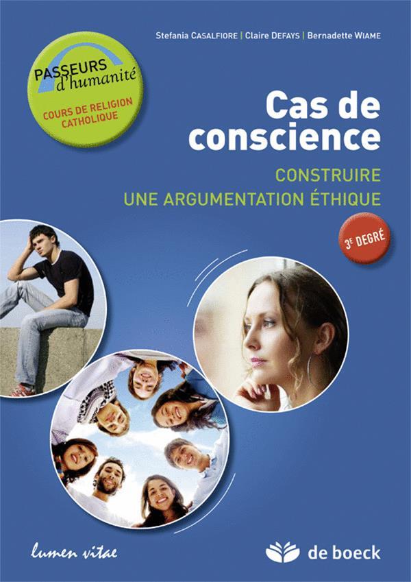 CAS DE CONSCIENCE - ELEVE CONSTRUIRE UNE ARGUMENTATION ECRITE - 3E DEGRE