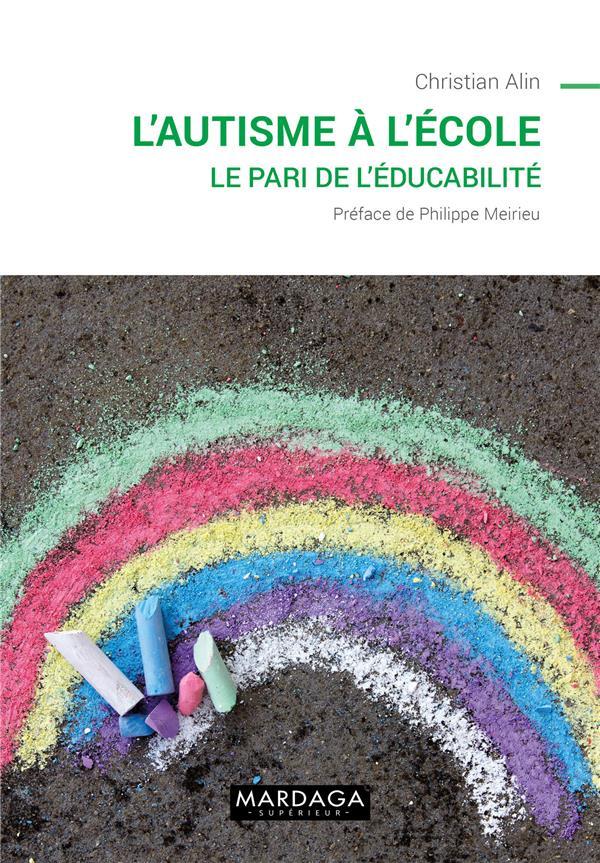 L'AUTISME A L'ECOLE - LE PARI DE L'EDUCABILITE