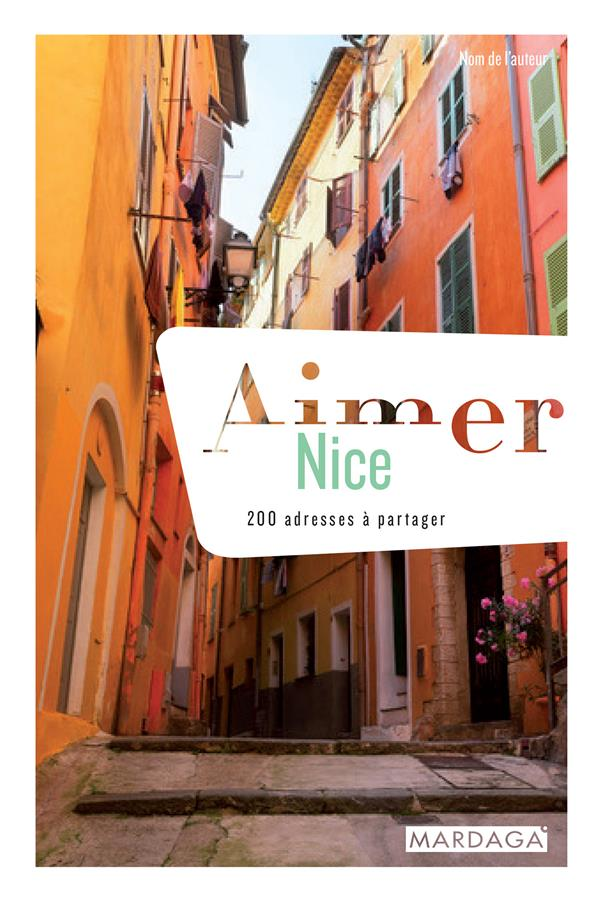 AIMER NICE - 200 ADRESSES A PARTAGER