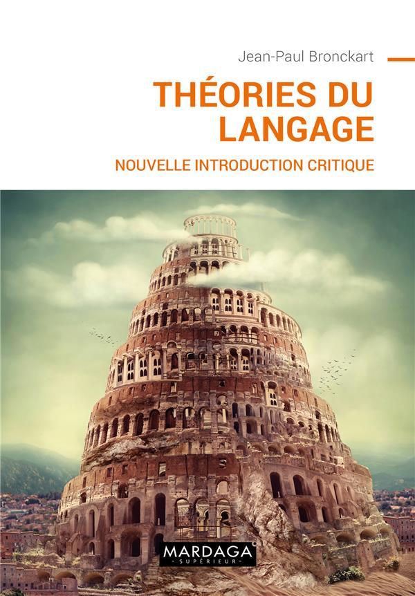 THEORIES DU LANGAGE - NOUVELLE INTRODUCTION CRITIQUE