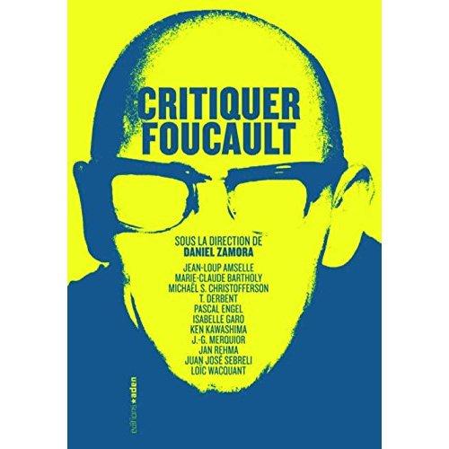 CRITIQUER FOUCAULT (NOUVELLE EDITION)