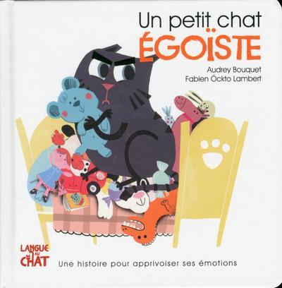 UN PETIT CHAT EGOISTE - LES EMOTIONS DE PETIT CHAT