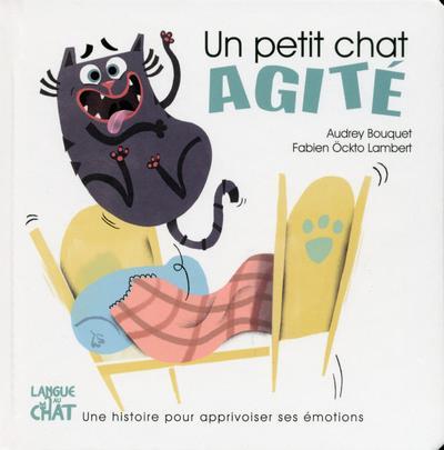 UN PETIT CHAT AGITE LES EMOTIONS DE PETIT CHAT