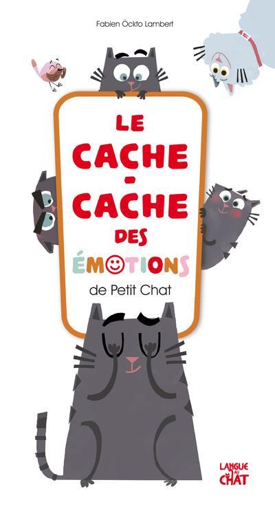 LE CACHE-CACHE DES EMOTIONS DE PETIT CHAT