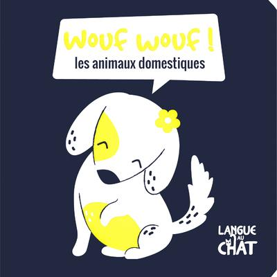 WOUF-WOUF ! LES ANIMAUX DOMESTIQUES (MES PETITS FLUOS)