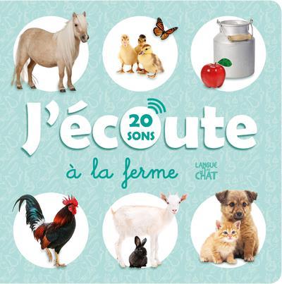 J'ECOUTE A LA FERME (20 SONS) - L'IMAGIER QUI PARLE