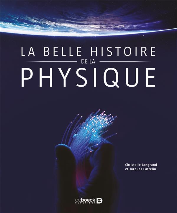 BELLE HISTOIRE DE LA PHYSIQUE (LA)