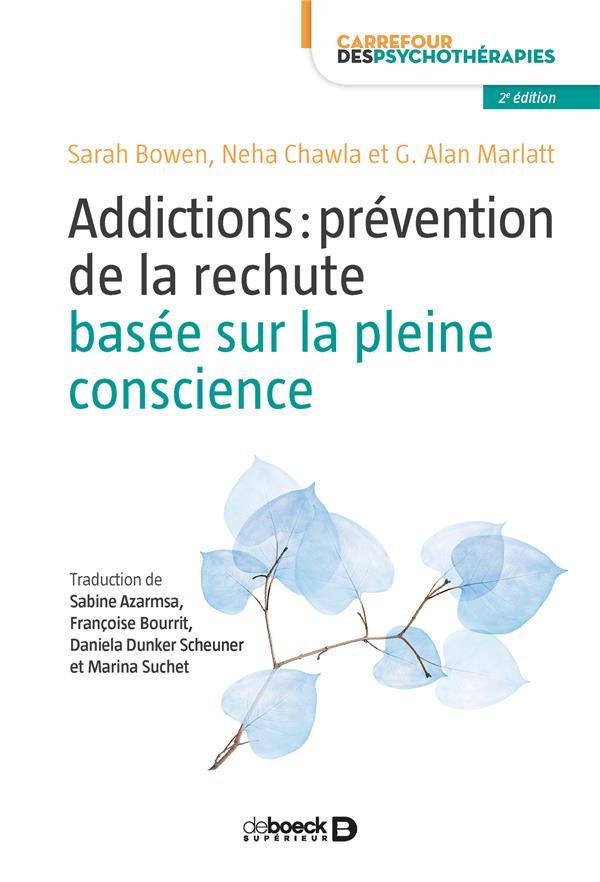 ADDICTIONS : PREVENTION DE LA RECHUTE BASEE SUR LA PLEINE CONSCIENCE