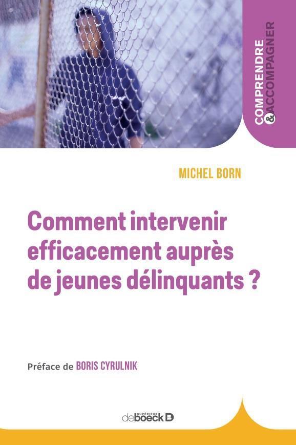 COMMENT INTERVENIR EFFICACEMENT AUPRES DE JEUNES DELINQUANTS ?