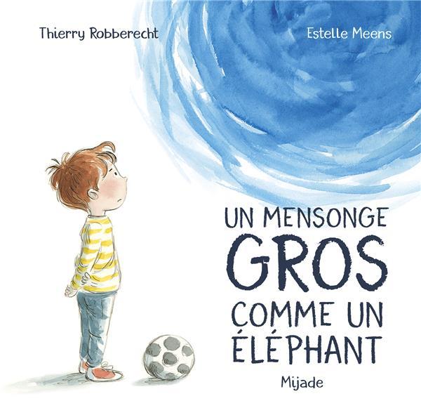MENSONGE GROS COMME UN ELEPHANT (UN)