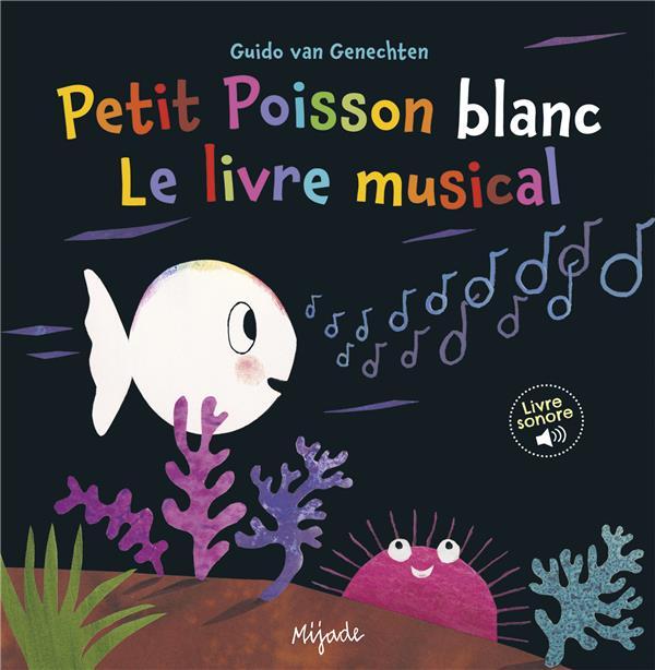 PETIT POISSON BLANC LE LIVRE MUSICAL