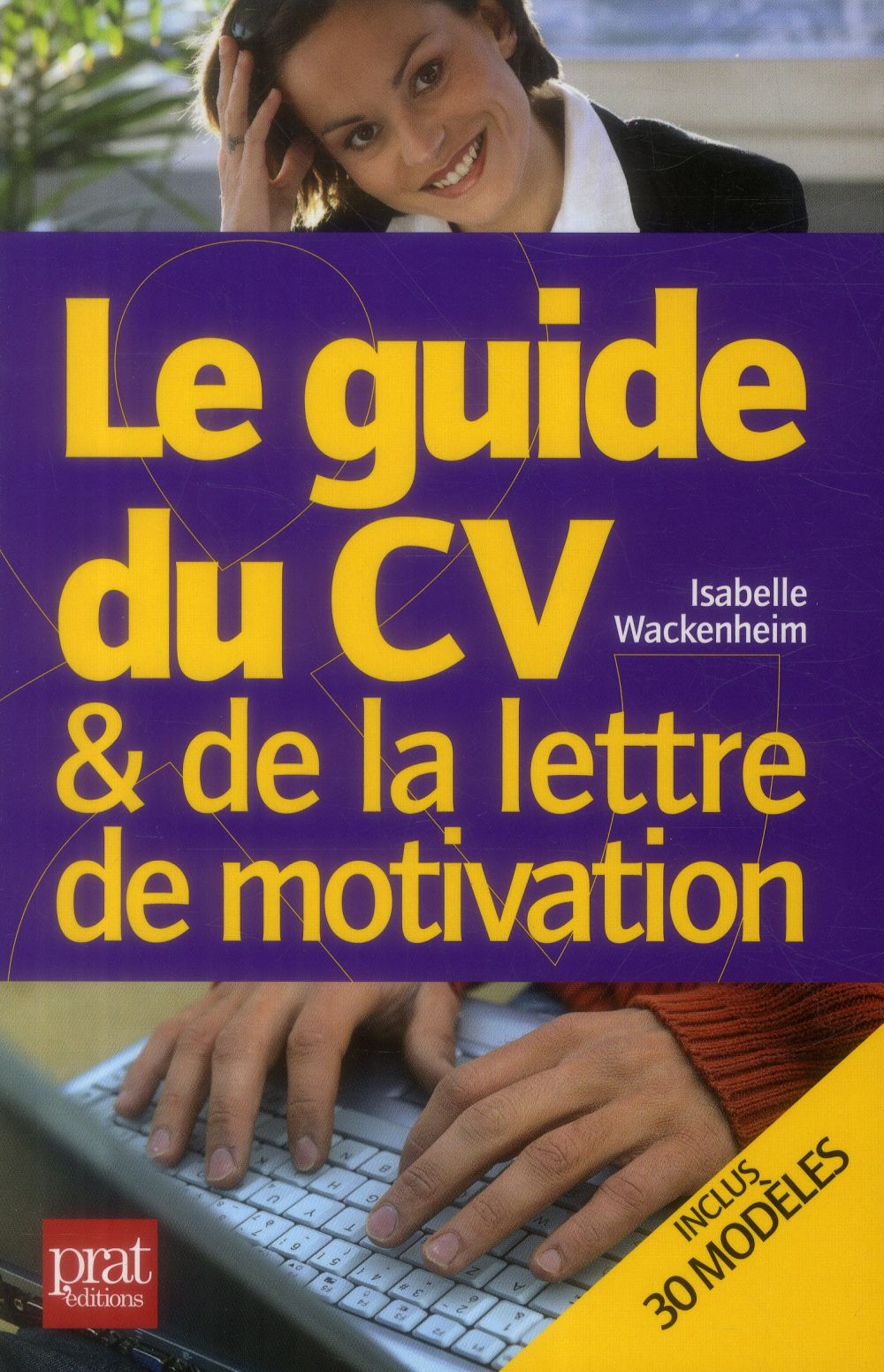 le guide du cv et de la lettre de motivation 2015  wackenheim isabelle