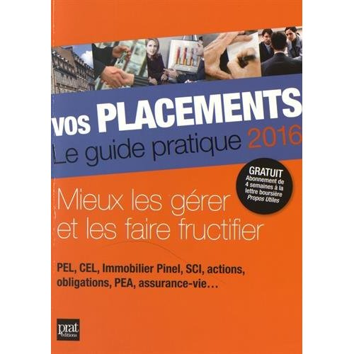 VOS PLACEMENTS LE GUIDE PRATIQUE 2016