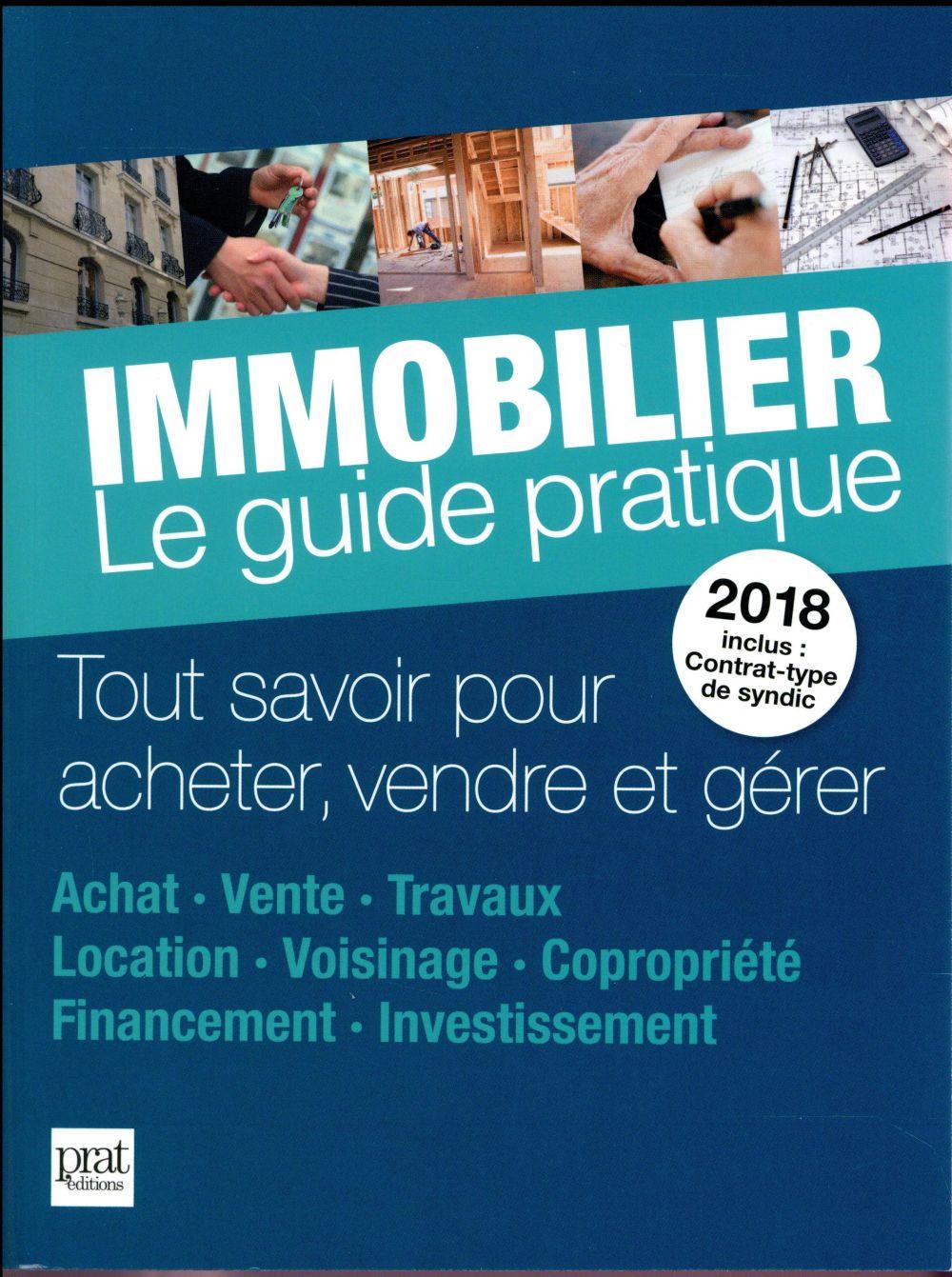 IMMOBILIER LE GUIDE PRATIQUE 2018