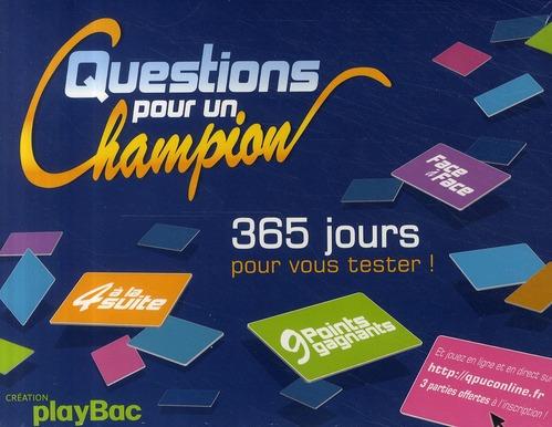 QUESTIONS POUR UN CHAMPION - 365 JOURS POUR VOUS TESTER !