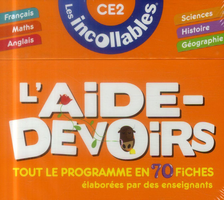 INCOLLABLES - L'AIDE-DEVOIRS CE2, TOUT LE PROGRAMME EN 70 FICHES