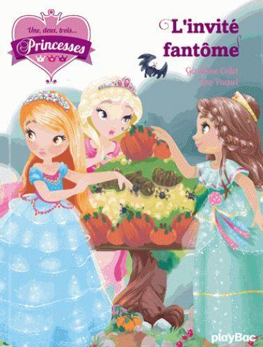 UNE, DEUX, TROIS... PRINCESSES - L'INVITE FANTOME - TOME 3
