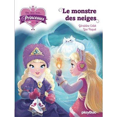UNE, DEUX, TROIS... PRINCESSES - LE MONSTRE DES NEIGES - TOME 4