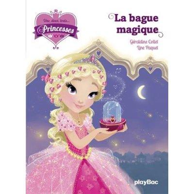 UNE, DEUX, TROIS... PRINCESSES - LA BAGUE MAGIQUE - TOME 5