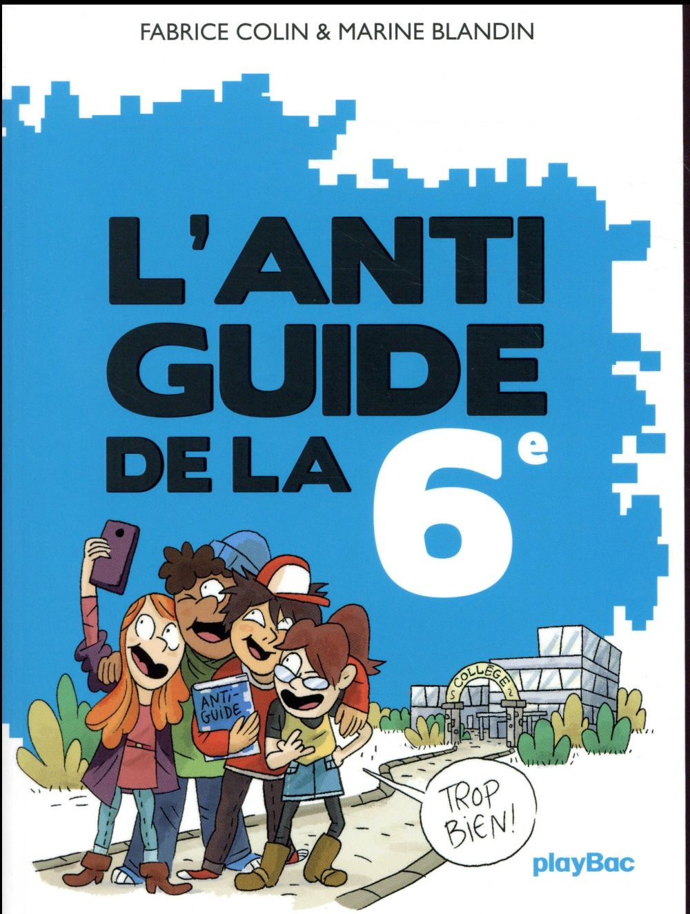 L'ANTI-GUIDE DE LA 6E - EDITION 2017