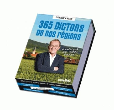 CALENDRIER 365 DICTONS DE NOS REGIONS AVEC JEAN-PIERRE PERNAUT - L'ANNEE A BLOC