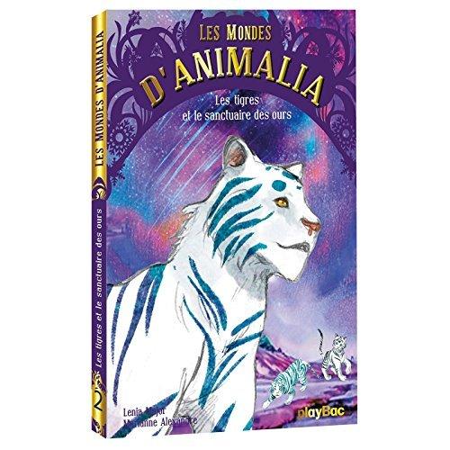ANIMALIA -  LES TIGRES ET LE SANCTUAIRE DES OURS - TOME 2