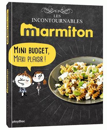 MARMITON MINI BUDGET MAXI PLAISIR ! LES RECETTES INCONTOURNABLES
