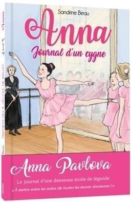 ANNA, JOURNAL D'UN CYGNE - PREMIERS PAS A L'ECOLE DE BALLET - TOME 1