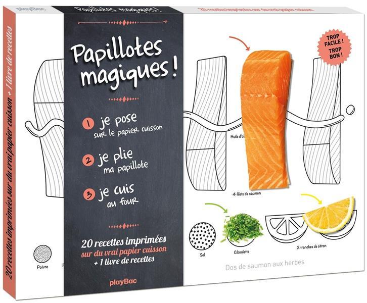 PAPILLOTTES MAGIQUES ! - JE POSE, JE PLIE, JE CUIS ! 20 RECETTES SUR PAPIER CUISSON