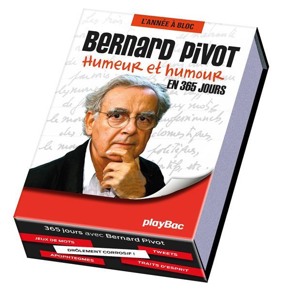 CALENDRIER 365 JOURS AVEC BERNARD PIVOT - L'ANNEE A BLOC