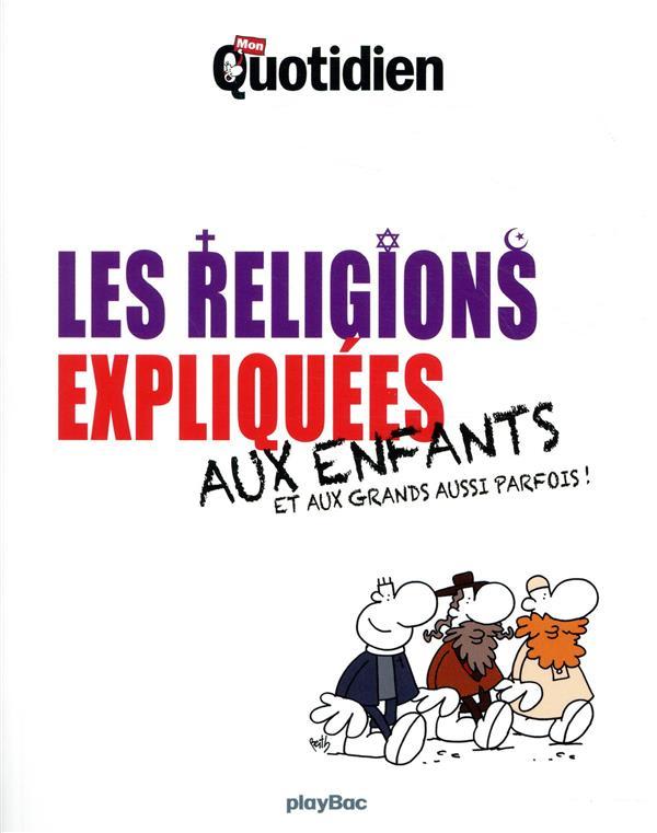 MON QUOTIDIEN - LES RELIGIONS EXPLIQUEES AUX ENFANTS