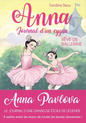 ANNA, JOURNAL D'UN CYGNE - REVE DE BALLERINE - TOME 6