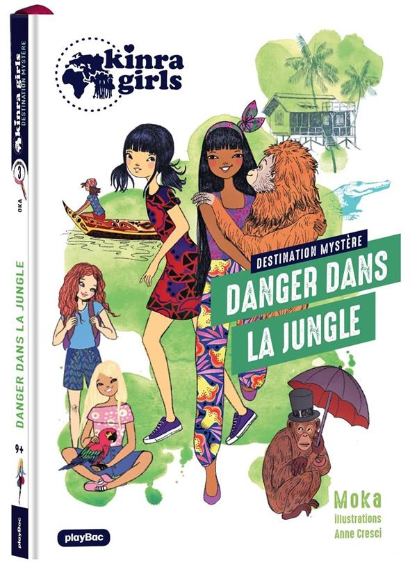 LES ENQUETES DES KINRA GIRLS - KINRA GIRLS - DESTINATION MYSTERE - DANGER DANS LA JUNGLE - TOME 3