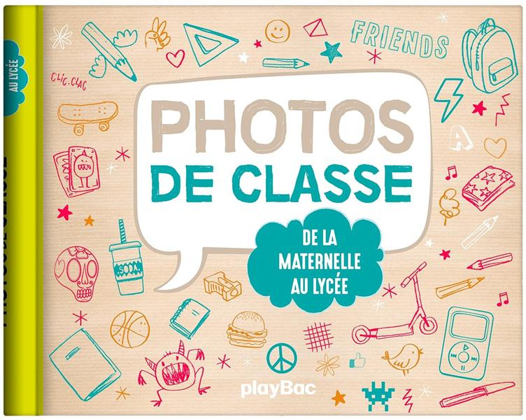 MON ALBUM PHOTOS DE CLASSE - DE LA MATERNELLE AU LYCEE - EDITION 2021