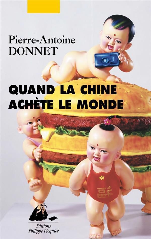 QUAND LA CHINE ACHETE LE MONDE