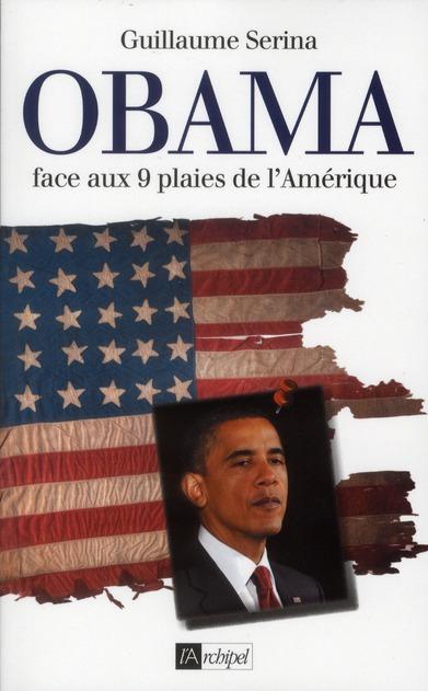 OBAMA FACE AUX NEUF PLAIES DE L'AMERIQUE