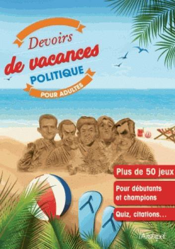 DEVOIRS DE VACANCES POLITIQUE POUR ADULTES 2017