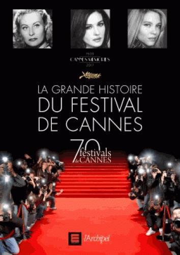 LA GRANDE HISTOIRE DU FESTIVAL DE CANNES