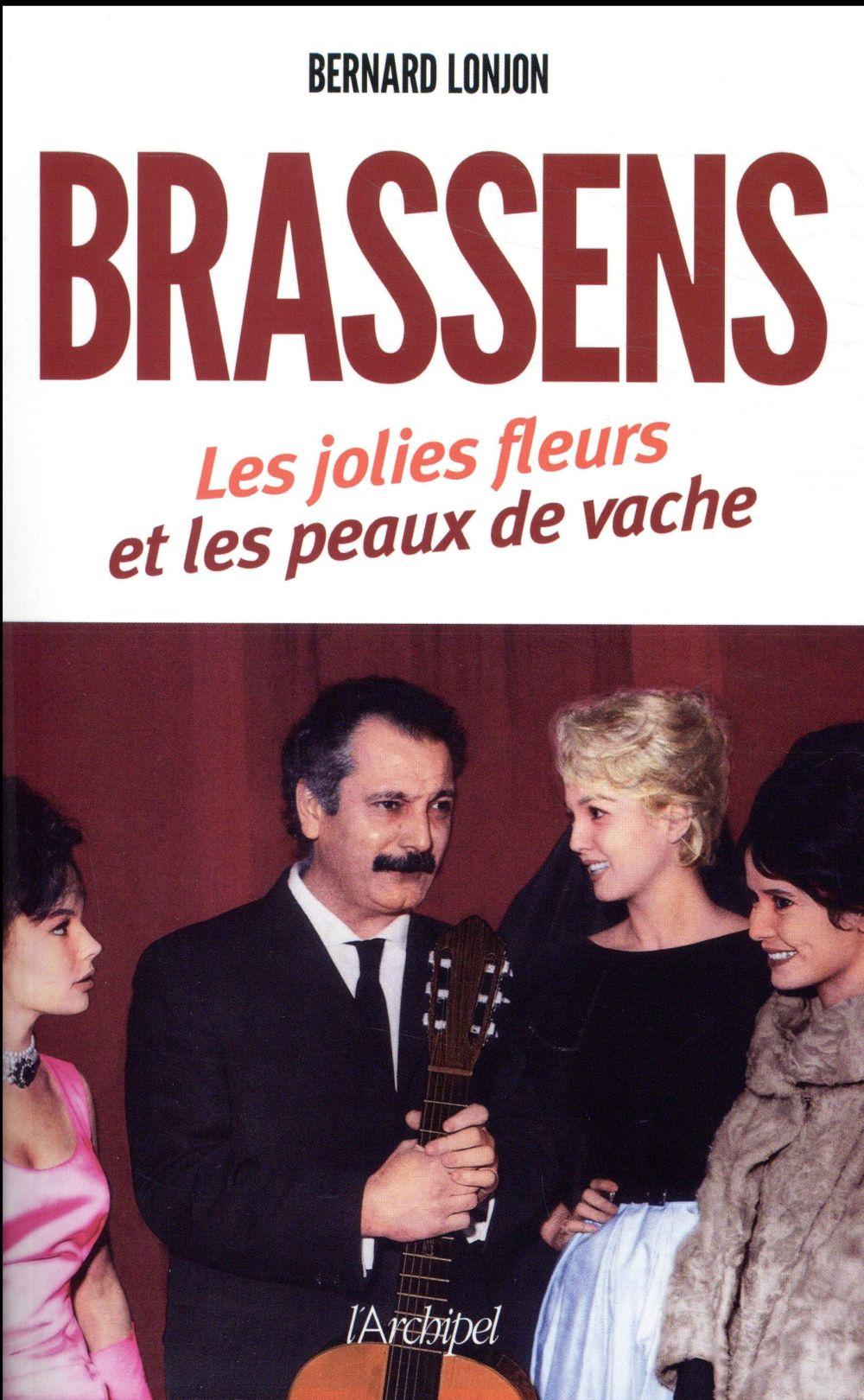 BRASSENS, LES JOLIES FLEURS ET LES PEAUX DE VACHE