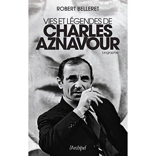 VIES ET LEGENDES DE CHARLES AZNAVOUR