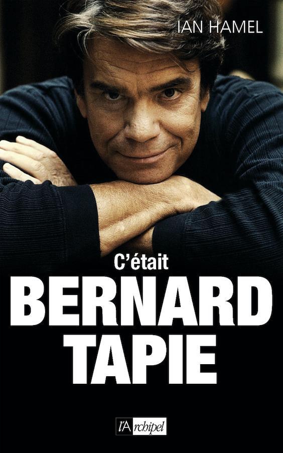 C'ETAIT BERNARD TAPIE