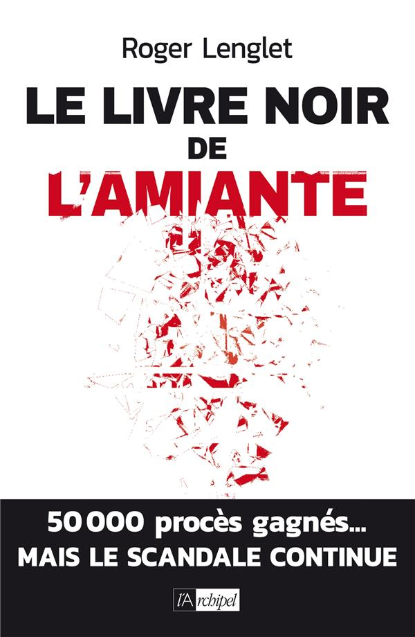 LE LIVRE NOIR DE L'AMIANTE