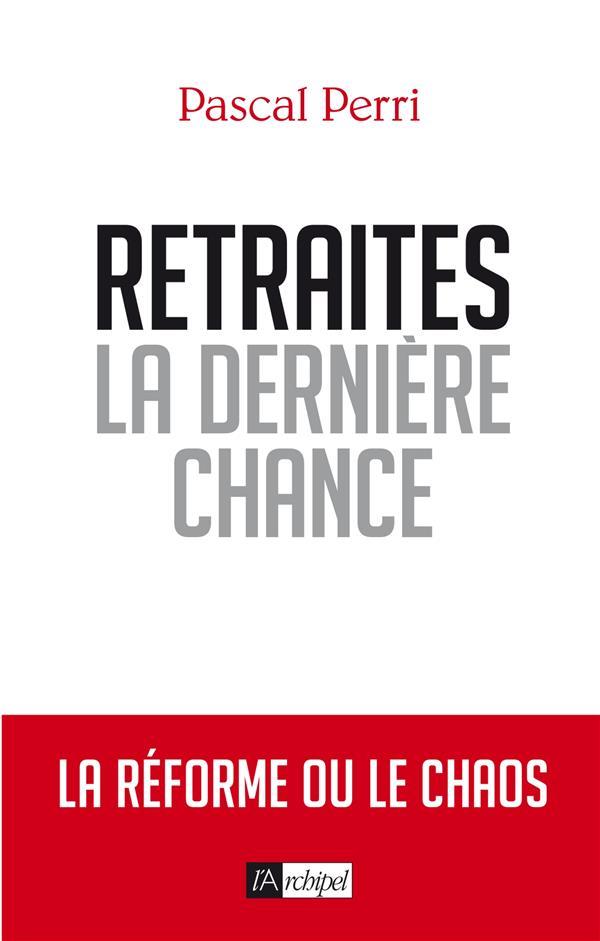 RETRAITES, LA DERNIERE CHANCE