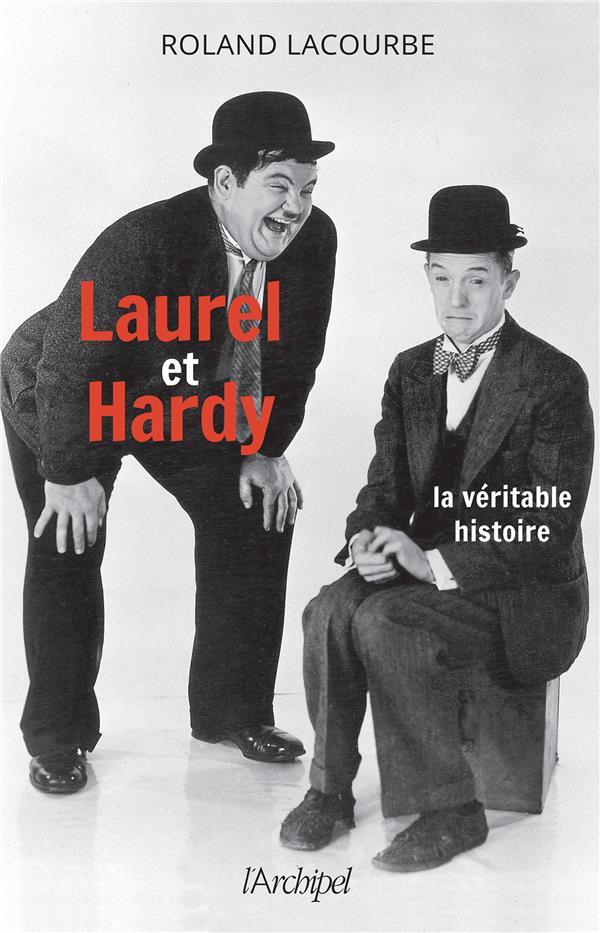 LAUREL ET HARDY : LA VERITABLE HISTOIRE