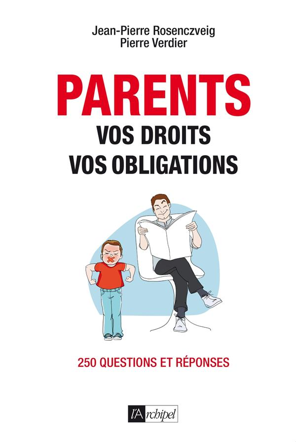 PARENTS : VOS DROITS, VOS OBLIGATIONS