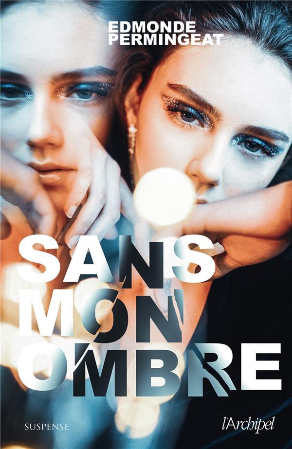 SANS MON OMBRE